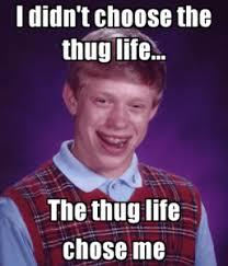 Thuglife Meme - thug life meme funny list of gangsta memes