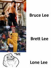 Bruce Lee Meme - dopl3r com memes bruce lee austral brett lee me lone lee