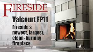 valcourt fp11 fireplace available at fireside youtube