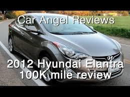 hyundai elantra reliability 2012 2012 hyundai elantra 100k mile car review
