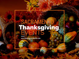 it s turkey time sacramento thanksgiving events