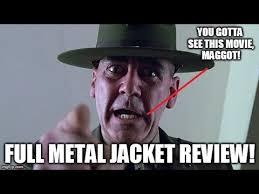 Full Metal Jacket Meme - full metal jacket review youtube