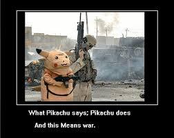 This Means War Meme - what pikachu says pikachu does pokémon know your meme