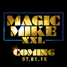 magic mike xxl official trailer magic mike xxl official trailer the movie blog