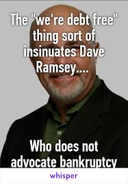 Dave Ramsey Meme - we re debt free thing sort of insinuates dave ramsey who does
