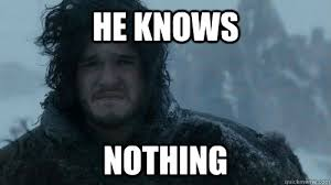 You Know Nothing Meme - he knows nothing sad jon snow quickmeme