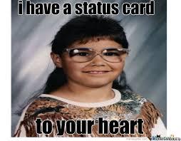Native Memes - native status by mandizzle meme center