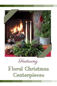 floral christmas table centerpieces with candles 2017 floral