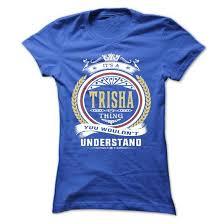 trisha tank top sweatshirts meaning longsleeve t shirts