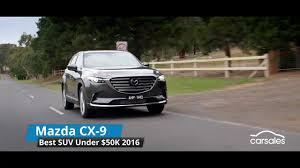 carsales mazda best suv under 50k mazda cx 9 motoring com au