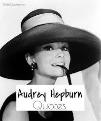 Audrey Hepburn Love Quotes by Audrey Hepburn Quotes Wothquotes Wothquotes Collection