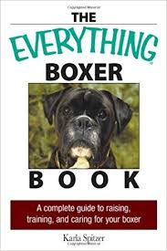 boxer dog 2015 diary the everything boxer book a complete guide to raising training