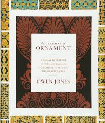 the grammar of ornament a visual reference of form and colour in