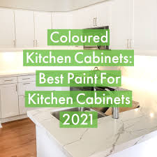 what brand of kitchen cabinets are the best coloured kitchen cabinets best paint for kitchen cabinets 2021