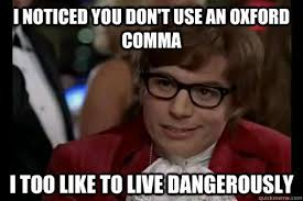 Use Mene - oxford comma know your meme