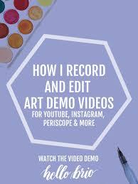 how i record instagram and youtube art demo videos hello brio studio