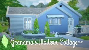 grandma u0027s modern cottage part 1 sims 4 speed build youtube
