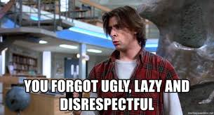 Breakfast Club Meme - you forgot ugly lazy and disrespectful breakfast club bender