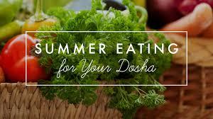 summer eating for your dosha yoga international