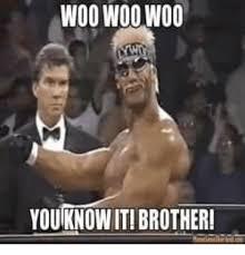 Woo Meme - woo woo w0o youknowiti brother brother meme on me me