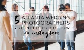 photographers in atlanta 5 atlanta wedding photographers you need to follow on instagram
