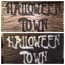 my halloween town sign for my nightmare before christmas halloween