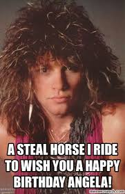 Horse Birthday Meme - steal horse i ride to wish you a happy birthday angela