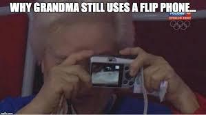 Flip Phone Meme - why grandma still uses a flip phone imgflip