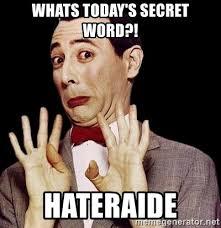Word Meme Generator - whats today s secret word hateraide pee wee herman 23 meme