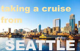 seattle city light transfer cruising from seattle a 2018 guide