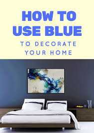 how to use blue to decorate your home ptmimages