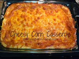 taste of tuesday thanksgiving corn casserole martinis bikinis