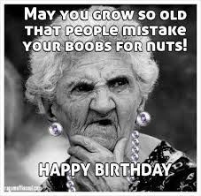 Funny Happy Bday Meme - funniest happy birthday meme old lady