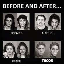 Before And After Meme - before and after cocaine alcohol crack tacos meme on me me