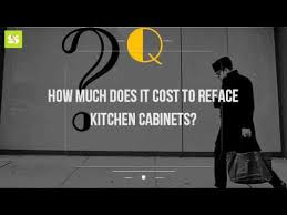 How Much To Refinish Kitchen Cabinets by How Much Does It Cost To Reface Kitchen Cabinets Youtube