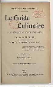 escoffier cuisine le guide culinaire aide mémoire de cuisine pratique 3e édition