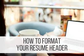 how to format your resume header punched clocks