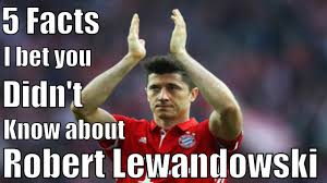 Lewandowski Memes - 5 facts i bet you didn t know about robert lewandowski youtube