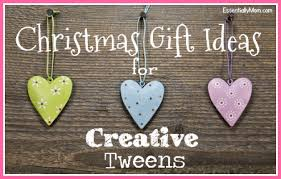 gift ideas for creative tweens essentially