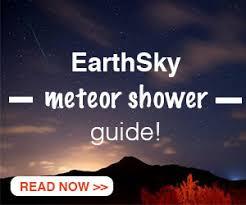 Light Headed In The Morning Earthsky U0027s 2017 Meteor Shower Guide Astronomy Essentials Earthsky