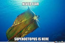 Octopus Meme - super octopus to the rescue by dongaretti meme center
