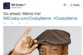Bill Cosby Meme Generator - is why bill cosby s meme experiment went horribly awry last night