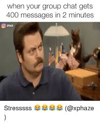 Group Memes - when your group chat gets 400 messages in 2 minutes co xphaze