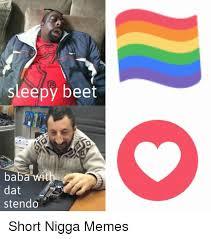 Nigga Memes - sleepy beet dat stendo short nigga memes meme on esmemes com