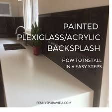 How To Install A PlexiglassAcrylic Backsplash In  Easy Steps - Acrylic backsplash