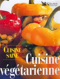 livre cuisine saine livre cuisine saine cuisine végétarienne paul gayler sélection