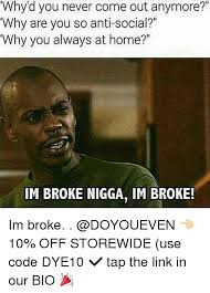 Nigga Memes - 25 best memes about broke nigga broke nigga memes