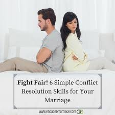 fight fair 6 simple conflict resolution skills for your marriage