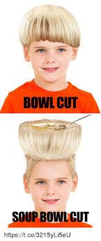Bowl Haircut Meme - bowl cut soup bowlcut httpstco3215yli5eu meme on me me