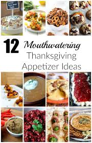 Dinner Party Menu Ideas For 12 12 Mouthwatering Thanksgiving Appetizer Ideas Sinful Nutrition
